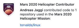 Mars 2020 Helicopter Contributor - Andreas Jaggi contributed code to 1 repository used in the Mars 2020 Helicopter Mission: torvalds/linux